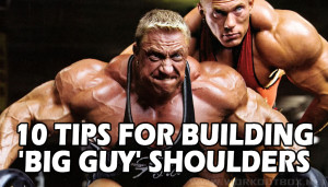 10 TIPS FOR BUILDING 'BIG GUY' SHOULDERS