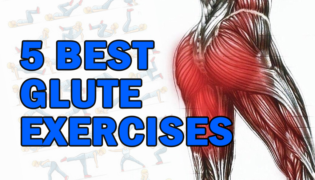 5 Best Glute Exercises | Fitness Workouts & Exercises