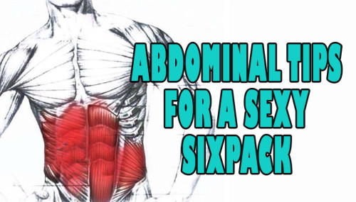 Abdominal Tips For A Sexy Sixpack