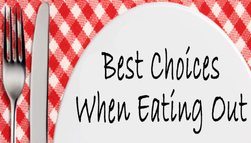Best Choices When Eating Out
