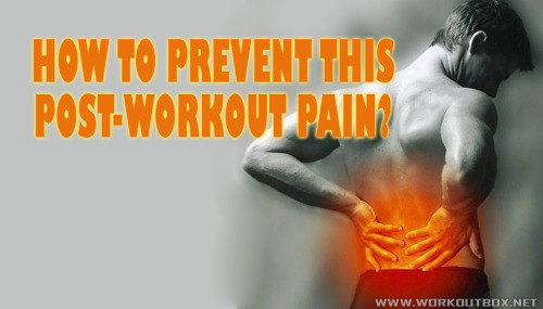 How to prevent this post-workout pain?