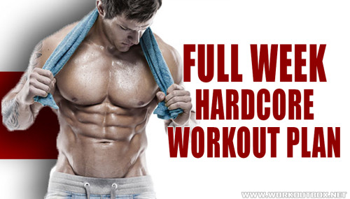 Full Week Hardcore Workout Plan