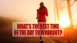 What's The Best Time Of The Day To Workout