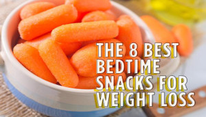 The 8 Best Bedtime Snacks For Weight Loss