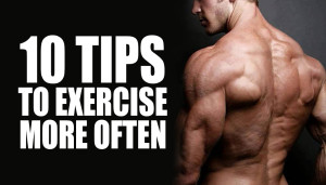 10 Tips to Exercise More Often