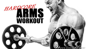 Hardcore Arms Workout