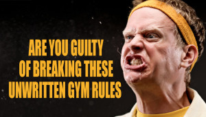 Are You Guilty of Breaking These Unwritten Gym Rules