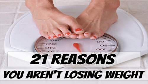 21 Reasons You Aren't Losing Weight