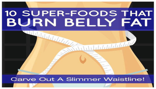 10 Super-Foods Taht Burn Belly Fat