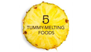 5 Tummy-Melting Foods