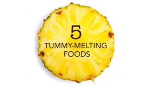 5 Tummy-Melting Foods
