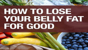 How To Lose Your Belly Fat For Good