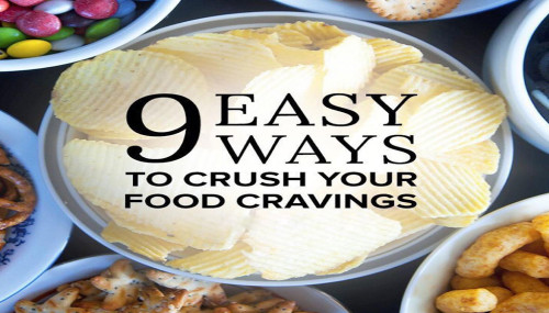 9 Easy Ways To Crush Your Food Cravings