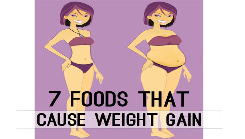 7 Foods That Cause Weight Gain