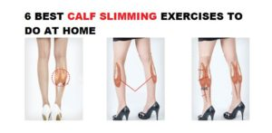 6 Best Calf Slimming Exercises To Do At Home