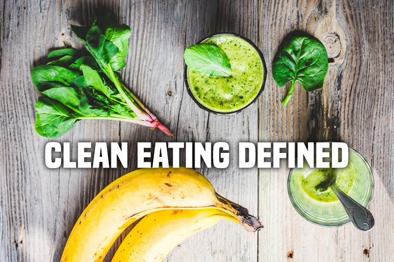 CLEAN EATING DEFINED