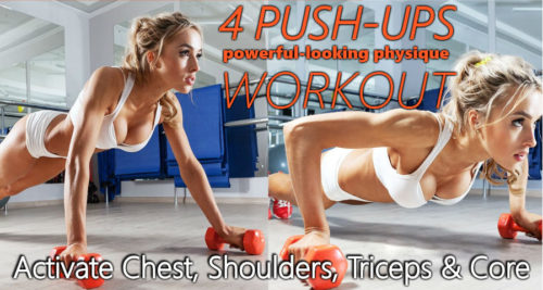 4 Push Ups To A Powerful Looking Physique